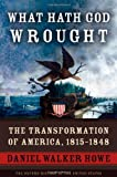 Image of What Hath God Wrought: The Transformation of America, 1815-1848 (The Oxford History of the United States, Vol. 5)