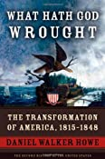 Amazon.com: What Hath God Wrought: The Transformation of America, 1815-1848 (Oxford History of the United States) (9780195078947): Daniel Walker Howe: Books