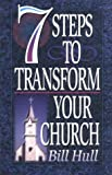 7 Steps to Transform Your Church (0800756150) by Hull, Bill