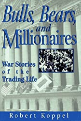Bulls, Bears, and Millionaires: War Stories of the Trading Life