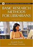 img - for Basic Research Methods for Librarians (Library and Information Science Text Series) book / textbook / text book