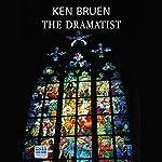 The Dramatist | Ken Bruen