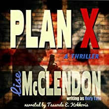 Plan X (       UNABRIDGED) by Rory Tate, Lise McClendon Narrated by Tassoula E. Kokkoris