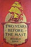img - for Two Years Before the Mast ~ a Personal Narrative of Life At Sea book / textbook / text book