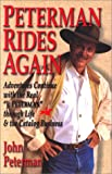 "Peterman Rides Again: Adventures Continue with the Real ""J. Peterman"" Through Life & the Catalog Business"
