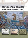 Republican Roman Warships 509-27 BC (...