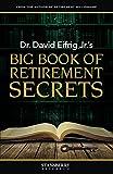 Dr. David Eifrig Jr.'s Big Book of Retirement Secrets
