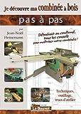 echange, troc Jean-Noël Heinemann - Je Découvre Ma Combinee a Bois - Tome 1 - Edit. le Bouvet