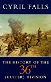 The History of the 36th (Ulster) Division (History & Politics)
