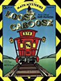 Loose Caboose & Other Math Mysteries, Grades 5-8