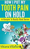 How I Put My Tooth Pain On Hold: A Keepin' It Really Real Series