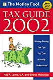 The Motley Fool Tax Guide: Money Saving Tax Tips You Can Actually Understand (1892547244) by Lewis, Roy A.