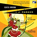 Black Arrow Audiobook by I. J. Parker Narrated by Roy Vongtama