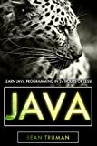 Java: Quick and Easy Guide To Java Programming! (java script java android iPhone androids app,  php, php mysql, java script java andriod iPhone androids app , app development, app design, Mobile App)