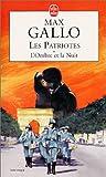 echange, troc Max Gallo - Les Patriotes, tome 1 : L'ombre et la nuit