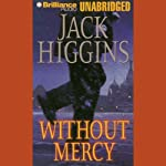 Without Mercy: A Sean Dillon Novel (       UNABRIDGED) by Jack Higgins Narrated by Michael Page