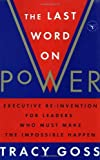 img - for By Tracy Goss The Last Word on Power: Executive Re-Invention for Leaders Who Must Make The Impossible Happen (1st Edition) book / textbook / text book