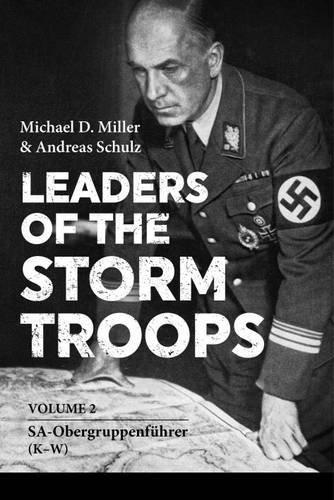 Leaders of the Storm Troops Volume 2: SA-Obergruppenführer (K - W)