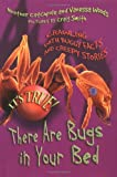 It's True! There are Bugs in Your Bed (1550379518) by Heather Catchpole