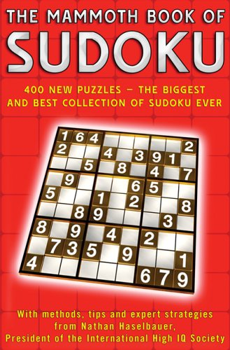The Mammoth Book of Sudoku: 400 New Puzzles - The Biggest and Best Collection of Sudoku Ever