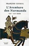 echange, troc François Neveux, Claire Ruelle - L'Aventure des Normands (VIIIe-XIIIe siècle)