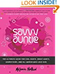 Savvy Auntie: The Ultimate Guide for...