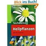 Taschenatlas Heilpflanzen: 130 Pflanzenporträts
