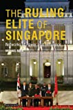 img - for The Ruling Elite of Singapore: Networks of Power and Influence book / textbook / text book