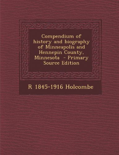 Compendium of History and Biography of Minneapolis and Hennepin County, Minnesota