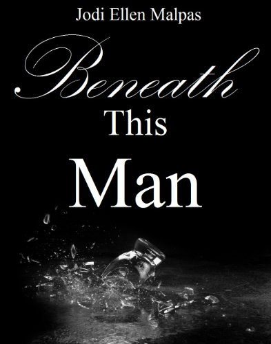 Beneath This Man (This Man Trilogy) by Jodi Ellen Malpas