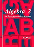 img - for Algebra 2: An Incremental Development (Saxon Algebra) book / textbook / text book