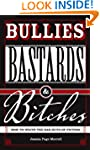 Bullies, Bastards And Bitches: How To...