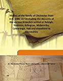 img - for History of the family of Chichester from A.D. 1086-1870Including the descents of the various branches settled at Raleigh, Youlston, Arlington, Widworthy, Calverleigh, Hall and elsewhere in Devonshire book / textbook / text book