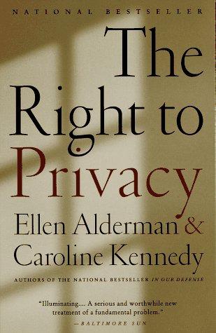 Right to Privacy, ELLEN ALDERMAN, CAROLINE KENNEDY