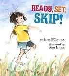 Ready, Set, Skip! by Jane O'Connor…
