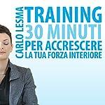 Training: 30 minuti per accrescere la tua forza interiore | Carlo Lesma