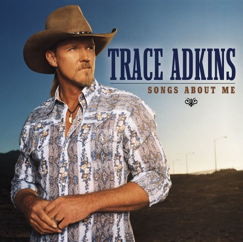 Trace Adkins - Songs About Me - Zortam Music