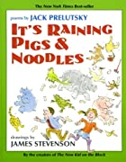 It's Raining Pigs & Noodles by Jack Prelutsky cover image