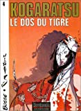 img - for Kogaratsu, tome 4 : Le Dos du tigre (French Edition) book / textbook / text book