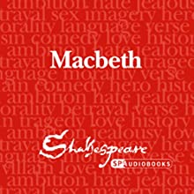 SPAudiobooks Macbeth (Unabridged, Dramatised) Audiobook by William Shakespeare Narrated by Full-Cast featuring Nick Murchie, Coralyn Sheldon