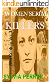 WOMEN SERIAL KILLERS OF THE 20TH CENTURY VOLUME 3 (FEMALE KILLERS Book 5)
