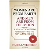 51E4OezG0vL. SL160 OU01 SS160  WOMEN ARE FROM EARTH AND MEN ARE FROM THE MOON; A Romantic Comedy For Rebutting The Alpha Males B.S! (Kindle Edition)