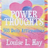 Power Thoughts: 365 Daily Affirmationsby Louise Hay
