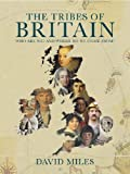 Tribes of Britain: Who Are We? and Where Do We Come From? (0297830864) by Miles, David