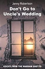 Don't Go to Uncle's Wedding: Voices from the Warsaw Ghetto
