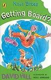Getting Board? (Kiwi Bites) (0143318187) by Hill, David