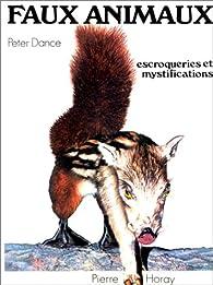 Faux animaux - Escroqueries et mystifications par S. Peter Dance
