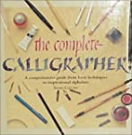 The Complete Calligrapher: A Comprehe...