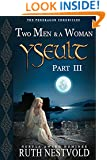 Yseult, Part III: Two Men and a Woman