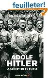 Adolf Hitler - La s�duction du diable